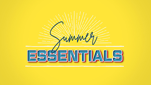 Summer Essentials Sermon Series