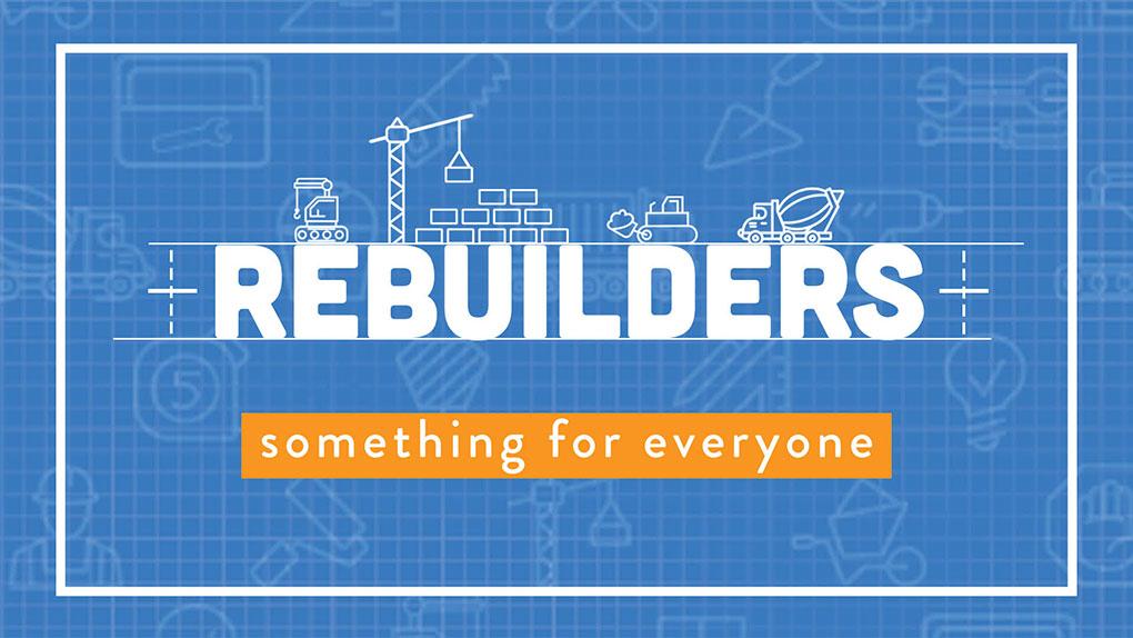 Rebuilders Series
